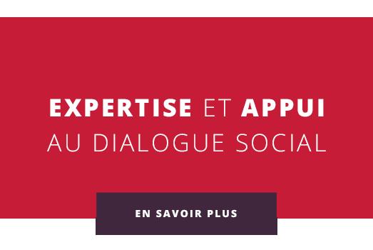 Expertise et appui au dialogue social